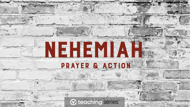 NEHEMIAH PART 10 – Prayer and Process Conversation Starters